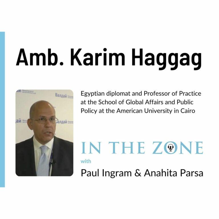 Ep. 4 – Interview with Ambassador Karim Haggag